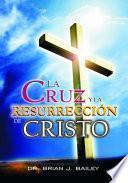 Cruz y la resurrección de Cristo, La