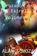 Cruzados de las Estrellas: Volumen 4