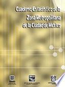 Cuaderno estadístico de la zona metropolitana de la Ciudad de México 1999