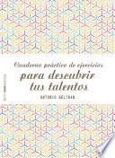 Cuaderno práctico de ejercicios para descubrir tus talentos