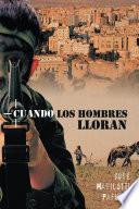 CUANDO LOS HOMBRES LLORAN