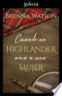 Cuando un highlander ama a una mujer