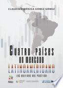 Cuatro Países Un Mercado Latinoamericano