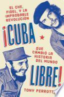 Cuba libre \ ¡Cuba libre! (Spanish edition)