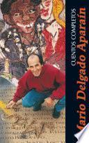 Cuentos completos de Mario Delgado Aparaín