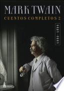 CUENTOS COMPLETOS II (1880-1889) / Mark Twain
