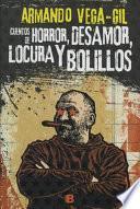 Cuentos de horror, desamor, locura y bolillos / Tales of Horror, Heartbreak, Madness and Reels