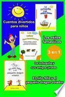Cuentos divertidos para niños 3 en 1 EL NIÑO FELIZ Y EL PEQUEÑO DRAGON VOLADOR LOS OSITOS FANTASTICOS LA TORTUGUITA Y SUS AMIGOS PIRATAS