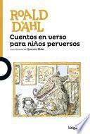 Cuentos En Verso Para Ninos Perversos / Revolting Rhymes (Spanish Edition)