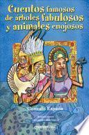 Cuentos famosos de Arboles fabulosos y animales enojosos / Famous stories of annoying fabulous and animal trees