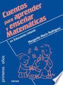 Cuentos para aprender y enseñar Matemáticas