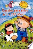 CUENTOS PARA NIÑOS DE 1 A 100 AÑOS