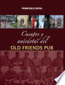 Cuentos y anécdotas del Old Friends Pub