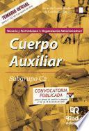 Cuerpo Auxiliar. Subgrupo C2. Temario y Test Volumen 1. Organización Administrativa I. Junta de Comunidades de Castilla-La Mancha