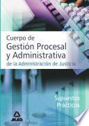 Cuerpo de Gestion Procesal Y Administrativa de la Administracion de Justicia. Supuestos Practicos Ebook