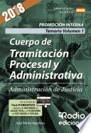 Cuerpo de Tramitación Procesal y Administrativa. Promoción Interna. Administración de Justicia. Temario Volumen 1