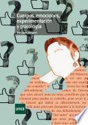 CUERPOS, EMOCIONES, EXPERIMENTACIÓN Y PSICOLOGÍA