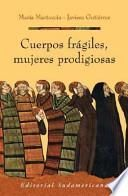 Cuerpos frágiles, mujeres prodigiosas