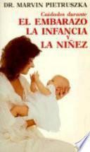 Cuidados durante el embarazo, la infancia y la niñez