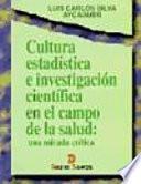 Cultura Estadística e Investigación Científica en el Campo de la Salud