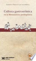 Cultura gastronómica en la Mesoamérica prehispánica