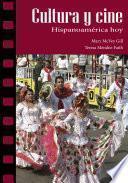 Cultura y cine: Hispanoamérica hoy