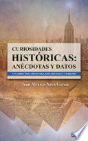 Curiosidades históricas: Anécdotas y datos.
