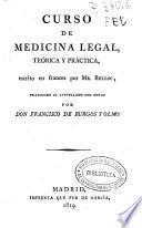 Curso de medicina legal, teórica y práctica, escrito en frances