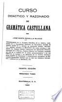 Curso didáctico y razonado de grámatica castellana