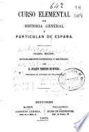 Curso elemental de historia general y particular de España