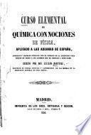 Curso elemental de química con nociones de física, aplicado a las aduanas de España ...