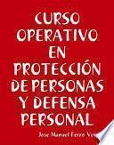 CURSO OPERATIVO EN PROTECCIÓN DE PERSONAS Y DEFENSA PERSONAL