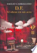 D.F., 52 obras en un acto