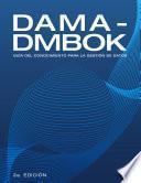 DAMA-DMBOK: Guía Del Conocimiento Para La Gestión De Datos (Spanish Edition)