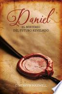 Daniel: El futuro del misterio revelado