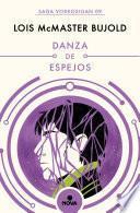 Danza de espejos (Las aventuras de Miles Vorkosigan 9)