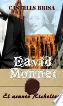 David Monnet y El asunto Richelieu Nº 1