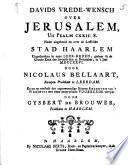 Davids vrede-wensch over Jerusalem, uit Psalm CXXII: 8 nader uitgebreid en over de loffelike stad Haarlem uitgesproken in eene leer-reden