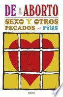 De aborto, sexo y otros pecados (Colección Rius)