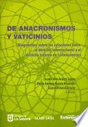 De Anacronismos y Vaticinios: Diagnóstico sobre las relaciones entre el derecho internacional y el derecho interno en Latinoamérica