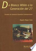 DE BLANCO WHITE A LA GENERACIÓN DEL 27