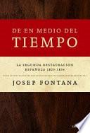 De en medio del tiempo, 1823-1834 : la segunda restauración española