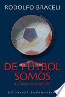De fútbol somos