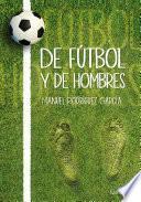 De fútbol y de hombres