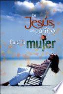 DE JESÚS CON CARIÑO PARA LA MUJER