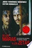 De los Maras a los Zetas/ From the Maras to the Zetas