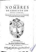 De los nombres de Christ en tres libros. Tercera impression