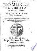 De los nombres de Christo en tres libros, por el maestro fray Luys de Leon
