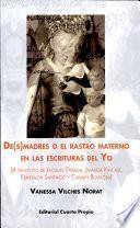 De(s)madres o el rastro materno en las escrituras del yo