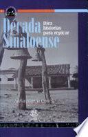 Década Sinaloense Diez Historias Para Replicar